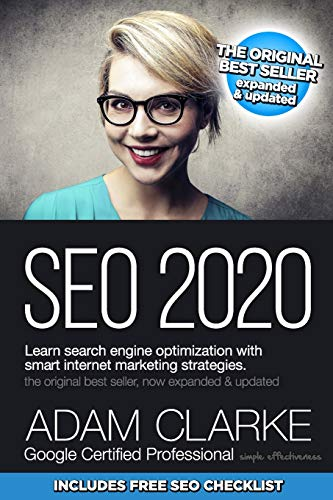 Compare Textbook Prices for SEO 2020 Learn Search Engine Optimization With Smart Internet Marketing Strategies: Learn SEO with smart internet marketing strategies  ISBN 9781712354889 by Clarke, Adam