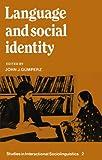 Language and Social Identity (Studies in Interactional Sociolinguistics)