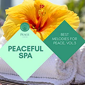 Peaceful Spa - Best Melodies For Peace, Vol.3