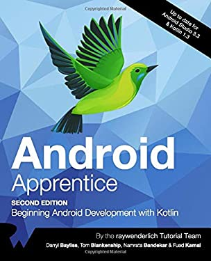 Android Apprentice (Second Edition): Beginning Android Development with Kotlin