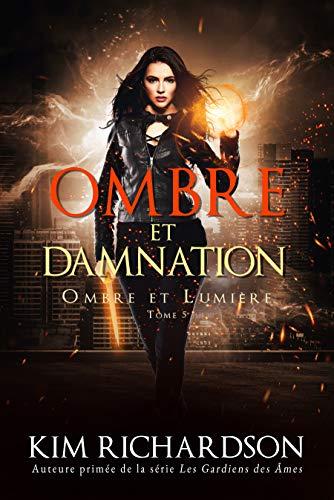 Ombre et Damnation (Ombre et Lumière t. 5) (French Edition)