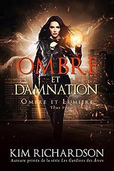 Ombre et Damnation (Ombre et Lumière t. 5) par [Kim Richardson, Joëlle Da Cunha, Valentin Translation]