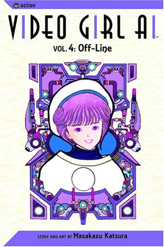 Video Girl AI, Vol. 4: Off-Line: Volume 4