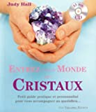 Entrez dans le monde des cristaux - Petit guide pratique et personnalisé pour vous accompagner au quotidien... (1CD audio)