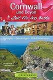 Reiseführer Cornwall Zeit für das Beste: Highlights - Geheimtipps - Wohlfühladressen von Dartmoor bis zur Cornwall Küste. Ausflugsziele auf den Spuren von Rosamunde Pilcher