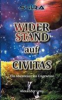 Widerstand auf Civitas: Ein Abenteuer ins Ungewisse