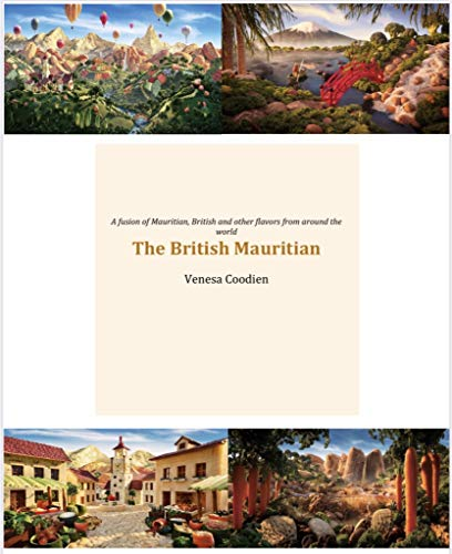 The British Mauritian: A fusion of Mauritian, British and other flavours from around the world