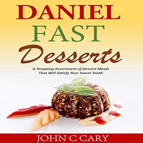 Daniel Fast Desserts audiobook cover art