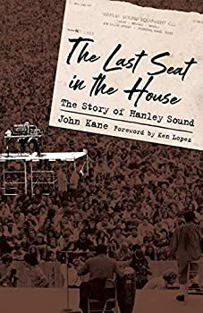 The Last Seat in the House  The Story of Hanley Sound  American Made Music Series