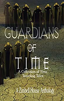 Guardians of Time: A Collection of Time Traveling Tales by [E. W. Farnsworth, Megan Lam, Bruce Markuson, Owen Morgan, Edwardo Perez, Bob Price, Lincoln Reed, Taylor Roth, Wendy Steele, Lyle Stiles]