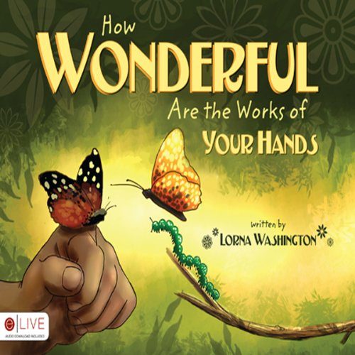 How Wonderful Are the Works of Your Hands  Audiolibri