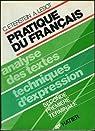 Pratique du Français : Analyse des textes techniques d'expression - Seconde Première Terminal par Eterstein