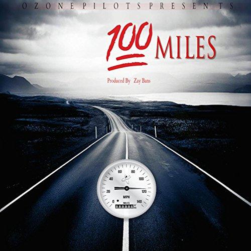 100 Miles [Explicit]
