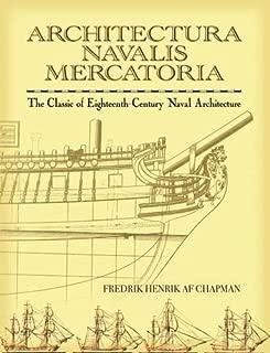 Architectura Navalis Mercatoria: The Classic of Eighteenth-Century Naval Architecture (Dover Maritime)