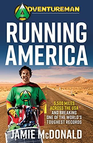 Adventureman: Running America: A Glimmer of Hope - 5,500 Miles Across the USA