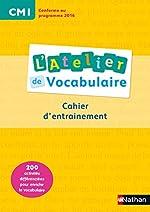 L'Atelier de Vocabulaire CM1 de Marianne André-Kérébel