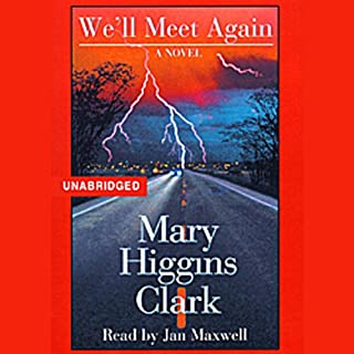 We'll Meet Again                   By:                                                                                                                                 Mary Higgins Clark                               Narrated by:                                                                                                                                 Jan Maxwell                      Length: 10 hrs and 7 mins     253 ratings     Overall 4.4
