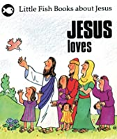 Jesus Loves (Little Fish)