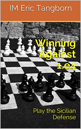 Winning Against 1.e4: Play the Sicilian Defense