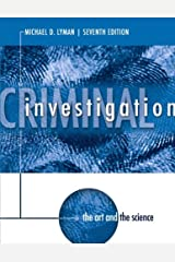 Criminal Investigation: The Art and the Science (7th Edition) Paperback