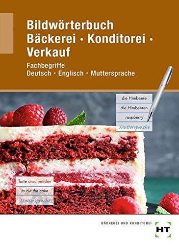 Bildwörterbuch Bäckerei Konditorei Verkauf: Fachbegriffe Deutsch - Englisch - Muttersprache