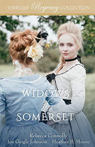 Widows of Somerset (Timeless Regency Collection Book 15)
