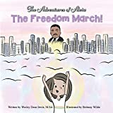 The Adventures of Aleia: The Freedom March! (Volume 1)