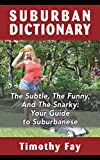 SUBURBAN DICTIONARY: The Subtle, The Funny, And The Snarky: Your Guide to Suburbanese (Winking Words Series Book 1)