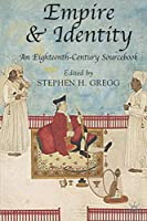 Empire and Identity: An Eighteenth-Century Sourcebook