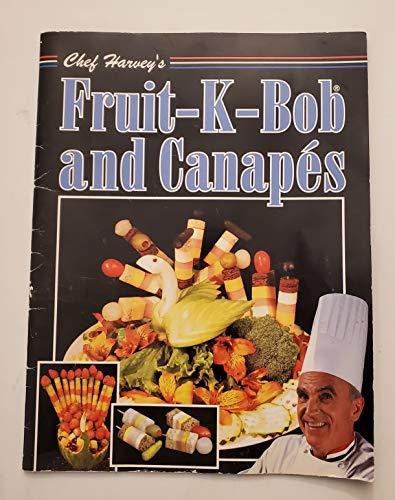 Chef Harvey's Fruit-K-Bob and Canap…