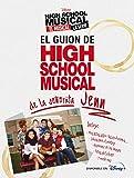 High School Musical. El musical. La serie. El guion de HSM de la señorita Jenn (Disney. HSM. El musical. La serie)