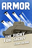 ARMOR #2, The Fight for Sicily: a Novel of Tank Warfare (English Edition)