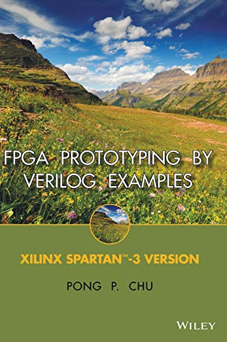 FPGA Prototyping by Verilog Examples: Xilinx Spartan-3 Version