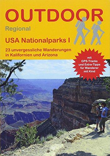 USA Nationalparks I: 23 unvergessliche Wanderungen in Kalifornien und Arizona (Outdoor Regional)
