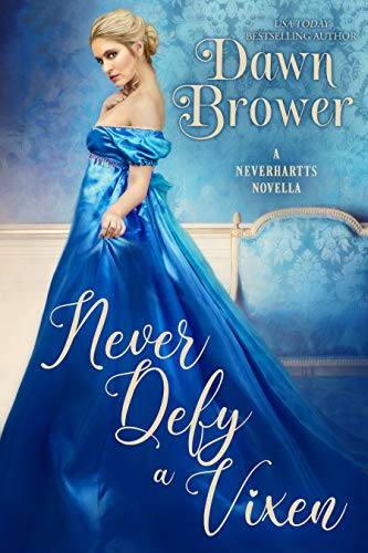 Never Defy a Vixen (The Neverhartts Book 1) by [Dawn Brower]