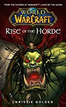 Rise of the Horde: Rise of the Horde No. 4 (World of Warcraft) by Christie Golden (30-Dec-2006) Mass Market Paperback