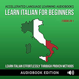 Learn Italian for Beginners: Learn Italian Effortlessly Through Proven Methods, 2 Books in 1 audiobook cover art