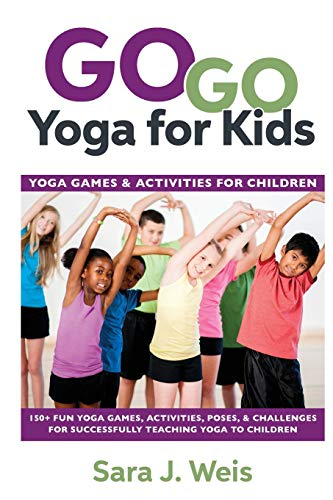 Go Go Yoga for Kids: Yoga Games & Activities for Children