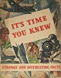 It's Time You Knew: Strange and Interesting Facts