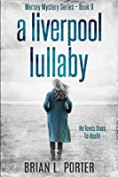 A Liverpool Lullaby: Clear Print Edition