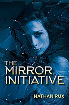 The Mirror Initiative (New Los Angeles Trilogy Book 2) by [Nathan Rux]