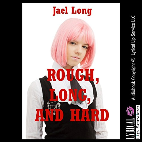 Rough, Long, and Hard audiobook cover art