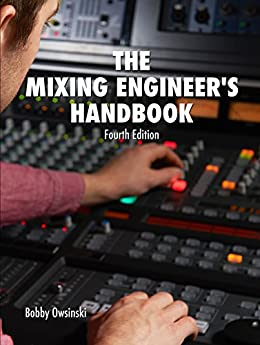 The Mixing Engineer's Handbook 4th Edition by [Bobby Owsinski]