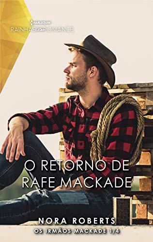 O retorno de Rafe MacKade (Rainhas do Romance)