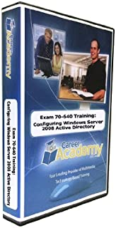 Exam 70-640 Training: Configuring Windows Server 2008 Active Directory (Access to Mentoring and Practice Labs Included!)