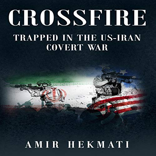 Crossfire Audiobook By Amir Hekmati cover art