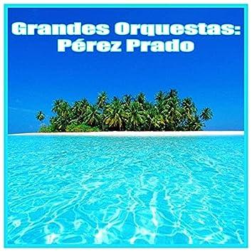 Grandes Orquestas: Pérez Prado