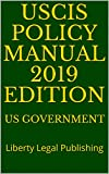 Image of USCIS POLICY MANUAL 2019 EDITION: Liberty Legal Publishing
