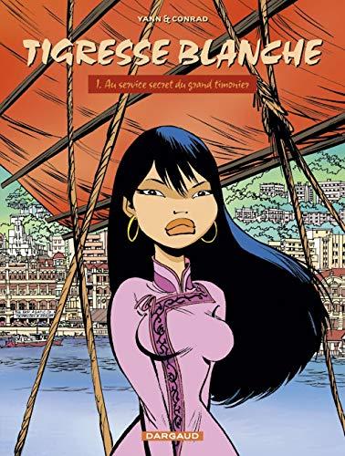 Tigresse Blanche, tome 1 : Au service secret du Grand Timonier
