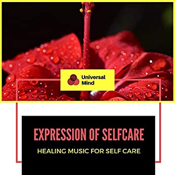 Expression Of Selfcare - Healing Music For Self Care